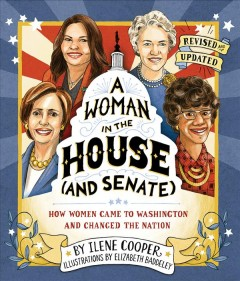 Woman in the House (And Senate) : How Women Came to Washington and Changed the Nation