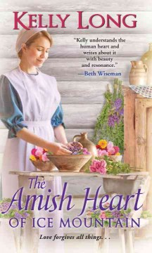 The Amish heart of Ice Mountain /  Kelly Long.