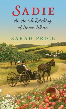 Sadie : An Amish Retelling of Snow White