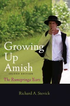 Growing up Amish : the Rumspringa years / Richard A. Stevick. - Richard A. Stevick.