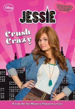 Crush crazy /  adapted by Lexi Ryals ; based on the series created by Pamela Eells O'Connel.