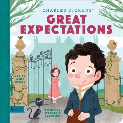 Charles Dickens' great expectations /  retold by Stephanie Clarkson ; art by Mike Byrne. - retold by Stephanie Clarkson ; art by Mike Byrne.