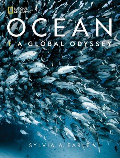 National Geographic Ocean : A Global Odyssey