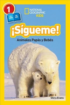 Sigueme! / Follow Me! : Animales papas y bebes