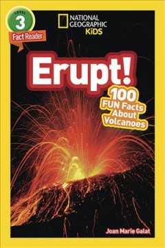 Erupt! : 100 Fun Facts About Volcanoes