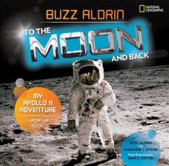 To the Moon and Back : My Apollo 11 Adventure