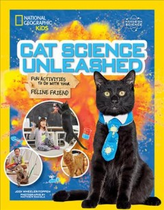 Cat Science Unleashed : Fun Activities to Do With Your Feline Friend
