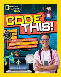 Code This! : Puzzles, Games, Challenges, and Computer Coding Concepts for the Problem Solver in You!
