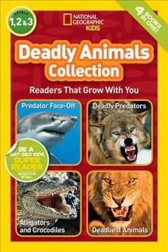 Deadly animals collection : readers that grow with you.