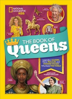 Book of queens : legendary leaders, fierce females,and more wonder women who ruled the world / Stephanie Warren Drimmer. - Stephanie Warren Drimmer.