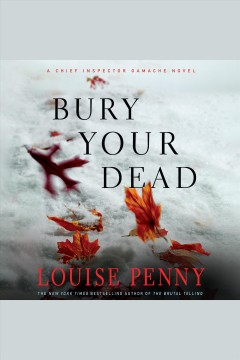Bury your dead /  Louise Penny. - Louise Penny.