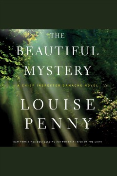 The beautiful mystery /  Louise Penny.