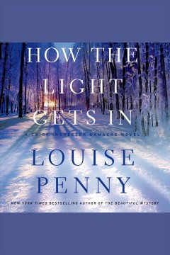 How the light gets in /  Louise Penny. - Louise Penny.