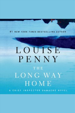 The long way home : a Chief Inspector Gamache novel / Louise Penny. - Louise Penny.