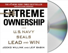 Extreme ownership : how the U.S. Navy SEALs lead and win / Jocko Willink and Leif Babin. - Jocko Willink and Leif Babin.
