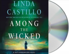 Among the wicked /  Linda Castillo. - Linda Castillo.