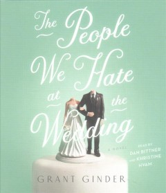 The people we hate at the wedding /  Grant Ginder. - Grant Ginder.