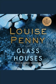 Glass houses : a novel / Louise Penny. - Louise Penny.