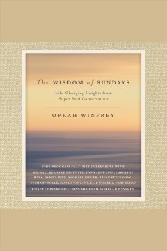Wisdom of Sundays, The Life-Changing Insights from Super Soul Conversations