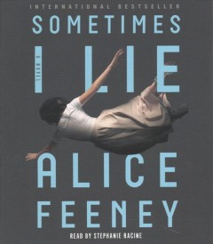 Sometimes I lie : a novel / Alice Feeney.