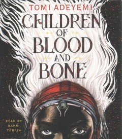 Children of blood and bone /  Tomi Adeyemi. - Tomi Adeyemi.