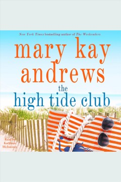 The high tide club /  Mary Kay Andrews. - Mary Kay Andrews.