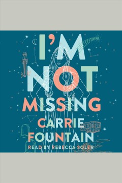 I'm not missing /  Carrie Fountain. - Carrie Fountain.