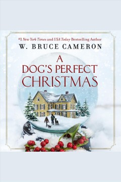 A dog's perfect Christmas /  W. Bruce Cameron. - W. Bruce Cameron.