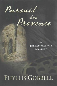 Pursuit in Provence : a Jordan Mayfair mystery / Phyllis Gobbell.