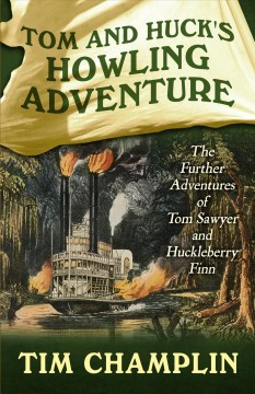 Tom and Huck's Howling Adventure : The Further Adventures of Tom Sawyer and Huckleberry Finn