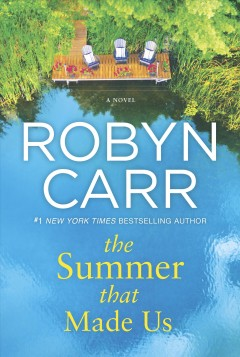 The summer that made us /  Robyn Carr.