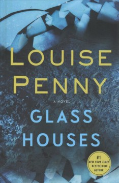 Glass houses /  Louise Penny. - Louise Penny.