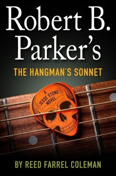 Robert B. Parker's The Hangman's sonnet /  by Reed Farrel Coleman. - by Reed Farrel Coleman.