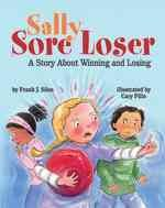 Sally Sore Loser : A Story About Winning and Losing