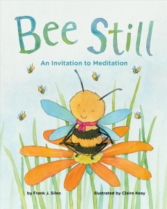 Bee Still : An Invitation to Meditation