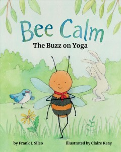 Bee Calm : The Buzz on Yoga