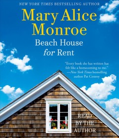 Beach house for rent /  Mary Alice Monroe. - Mary Alice Monroe.