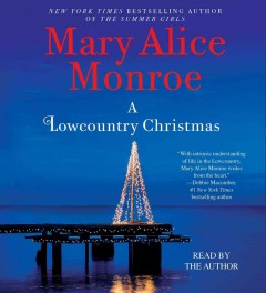 A lowcountry Christmas /  Mary Alice Monroe. - Mary Alice Monroe.