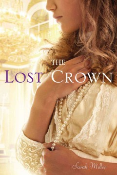 The Lost Crown /  Miller, Sarah.