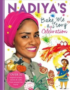 Nadiya's Bake Me a Celebration Story