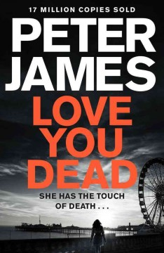 Love you dead /  Peter James.