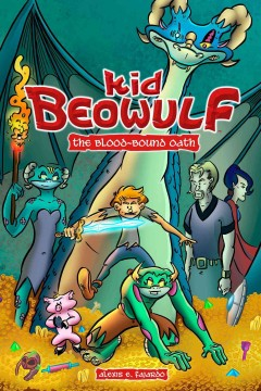 Kid Beowulf : the blood-bound oath / story & art by Alexis E. Fajardo ; color by Jose Mari Flores ; prologue color by Brian Kolm.