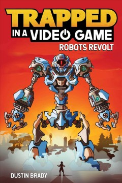Trapped in a Video Game : Robots Revolt