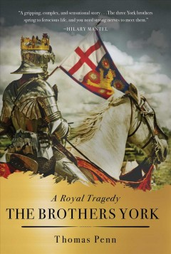 The brothers York : a royal tragedy / Thomas Penn. - Thomas Penn.