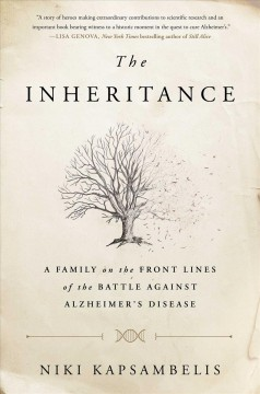 Inheritance : A Family on the Front Lines of the Battle Against Alzheimer's Disease