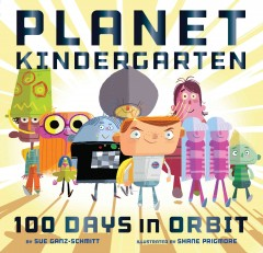 Planet Kindergarten : 100 Days in Orbit