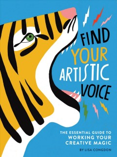 Find Your Artistic Voice : The Essential Guide to Working Your Creative Magic