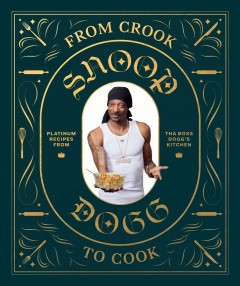 From Crook to Cook : Platinum Recipes from Tha Boss Dogg's Kitchen