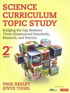 Science Curriculum Topic Study : Bridging the Gap Between Three-Dimensional Standards, Research, and Practice