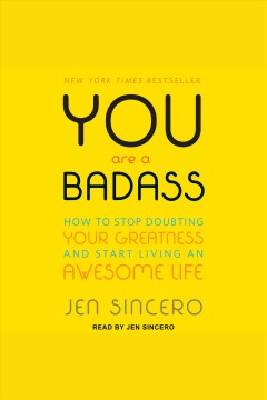 You Are a Badass How to Stop Doubting Your Greatness and Start Living an Awesome Life :